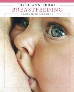 Physician Breastfeeding Reference Manual  U0026 Quick Reference