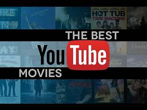 You Tube Film X : best free movies on youtube youtube ~ Medecine-chirurgie-esthetiques.com Avis de Voitures