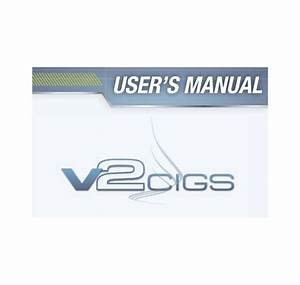 V2 Cigs User Guide And Instruction Manual