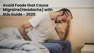 Avoid Foods That Cause Migraine Headache  With This Guide