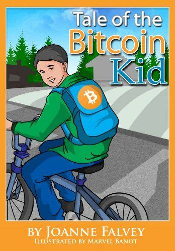 Blockchain use cases(record management, finance and healthcare). Tale of the Bitcoin Kid: Learn about earning (Tales of the Bitcoin Kid Book 1) by [Falvey ...