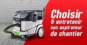 Comment Choisir Son Aspirateur : comment choisir et entretenir son aspirateur de chantier ~ Melissatoandfro.com Idées de Décoration