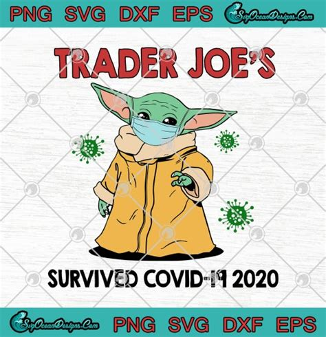 Freesvg.org offers free vector images in svg format with creative commons 0 license (public domain). Baby Yoda Trader Joes Survived Covid-19 2020 SVG PNG ...