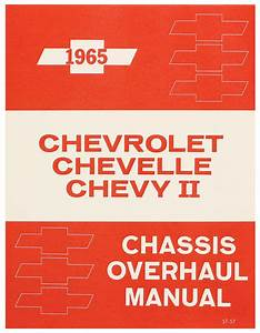 Chassis Overhaul Manual Fits 1965 Chevelle   Opgi Com