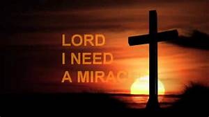 Lord I Need A Miracle By Dr  Jayce Govender