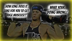 Just How Long Does It Take To Build Muscle Mass