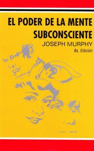 Tengo dos versiones distintas del libro de murphy, 1.el poder de la mente subconciente, y otro 2. aprenda a utilizar su mente archivos - Tienda de Libros Esotéricos