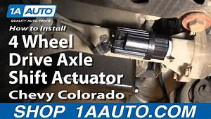How To Install Replace 4 Wheel Drive Axle Shift Actuator Chevy Colorado 04-12 1aauto Com
