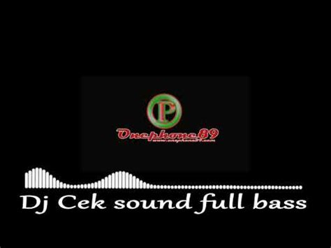 You can download free mp3 as a separate song and download a music. Download Musik Dj Cek Sound Terbaru - Free Mp3 Download