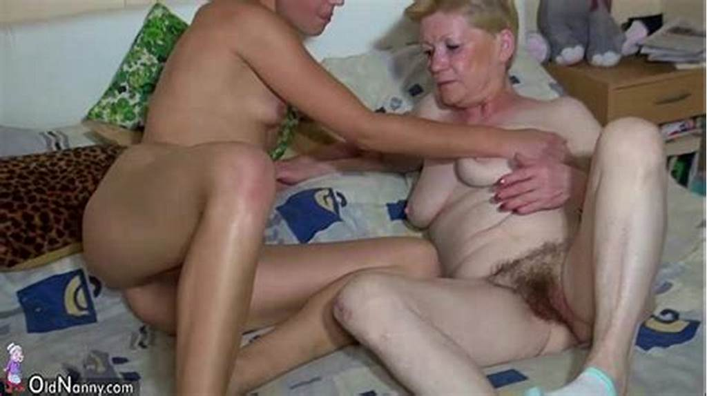 #Oldnanny #Granny #With #Hairy #Pussy #Young #Girl, #And #Toys