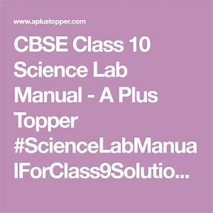 Cbse Class 10 Science Lab Manual