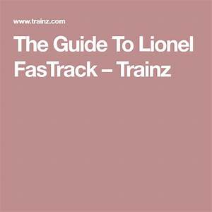 The Guide To Lionel Fastrack  U2013 Trainz