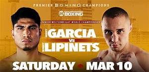 Mikey Garcia vs. Sergey Lipinets | ATT Center