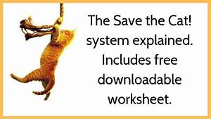 Save The Cat Explained  U0026 Free Worksheet  With Images