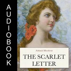 listen to scarlet letter by nathaniel hawthorne at With the scarlet letter by nathaniel hawthorne audiobook