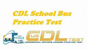 Cdl School Bus Practice Test 1 U3010audio Version U3011