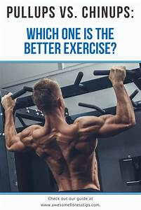 Pullups Vs Chinups  Which Exercise Is The Best In 2020