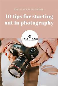 new to photography, photographer tips tricks and advice, how to become a photogra… | Learning ...