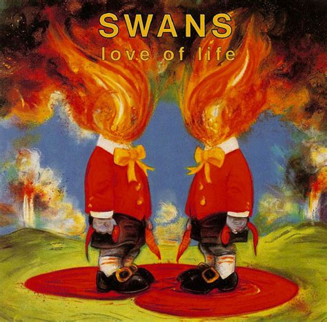 The music changed constantly over the years, and i'm gratified it reached. Swans - Love Of Life (CD, Album)   Discogs