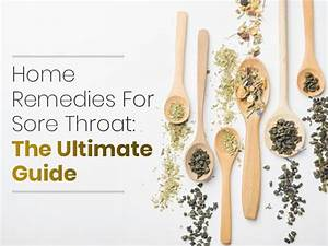 Home Remedies For Sore Throat  The Ultimate Guide In 2020