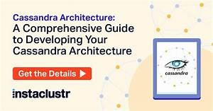 A Comprehensive Guide To Cassandra Architecture
