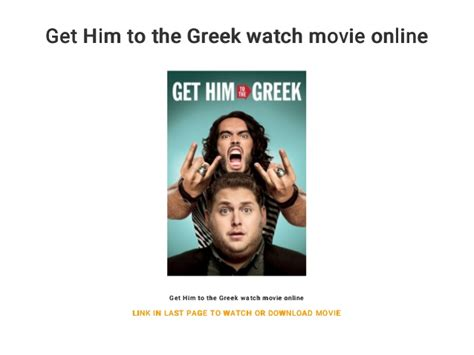 But there are also warnings for aaron, saying get away otherwise he will be in danger. Get Him to the Greek watch movie online