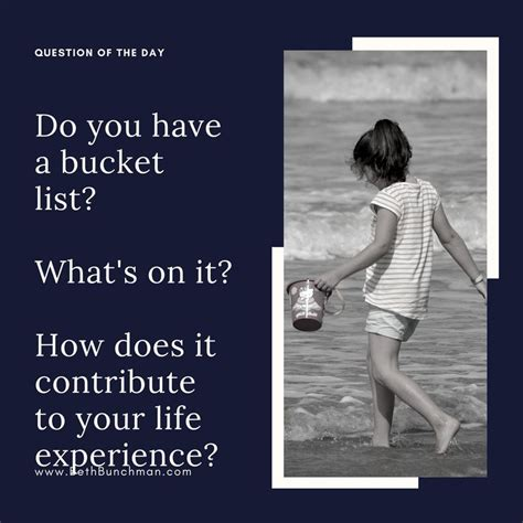 Plus i think quotes are very effective to better yourself because they they have made a profound positive impact in my life and i'm sure they will make one in yours as well. Bucket List: What is your thought on bucket lists? I think they can be a source of inspiration ...