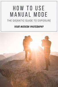 How To Use Manual Mode