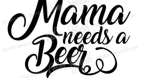 Not support the description of. Mama needs a beer SVG drinking saying svg beer clipart ...