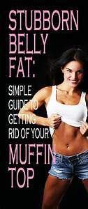 Why belly fat is so stubborn and how to FINALLY get rid of ...