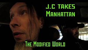 j.c. Takes Manhattan- THE MODIFIED WORLD - YouTube