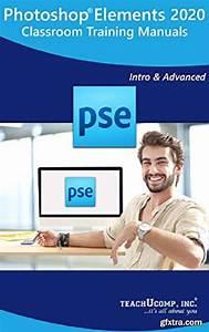 Adobe Photoshop Elements 2020 Training Manual Classroom