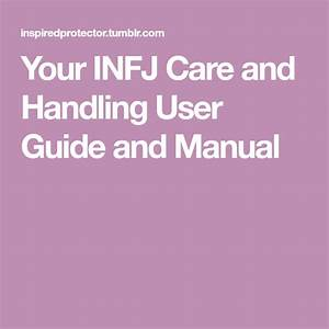 Your Infj Care And Handling User Guide And Manual