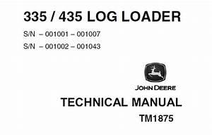 John Deere 335  435 Log Loader Technical Manual  Tm1875