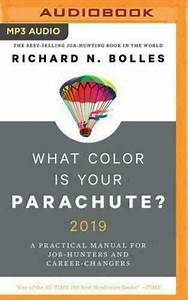 What Color Is Your Parachute  2019   A Practical Manual