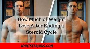 How Much Weight You Lose After Ending Steroid Cycle