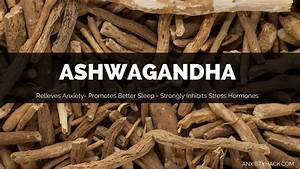 5 Impressive Benefits Of Ashwagandha And The Optimal Dosage