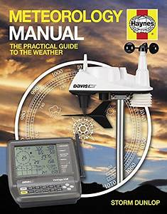 Meteorology Manual  The Practical Guide To The Weather By