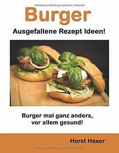 Gartenparty Gartenpartys Mal Ganz Anders Ideen : burger ausgefallene rezept ideen burger mal ganz anders ~ Watch28wear.com Haus und Dekorationen