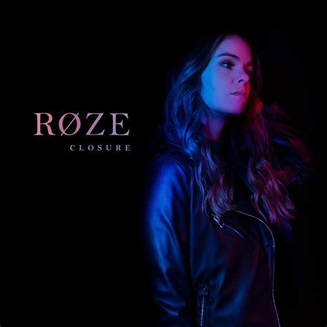 RØZE (Catherine Roze) - Closure Lyrics | Genius Lyrics