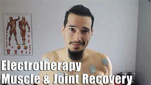 Electrotherapy For Muscle Recovery  U0026 Joint Pain Relief