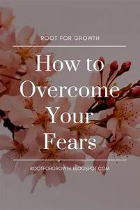How, To, Overcome, Your, Fears