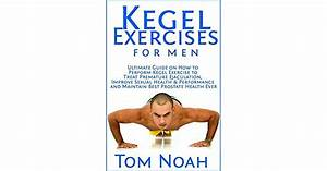 Kegel Exercises For Men  Ultimate Guide On How To Perform
