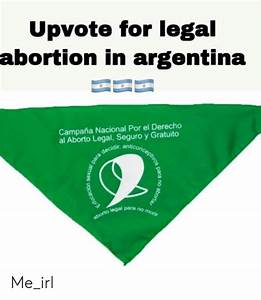 Upvote For Legal Abortion In Argentina Campa U00f1a Nacional Por El Derecho Al Aborto Legal Seguro Y