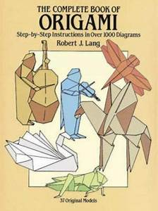 The Complete Book Of Origami Step By Step Instructions In Over 1000 Diagrams