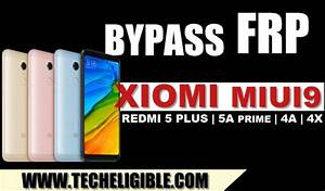 How To Bypass Frp Lock Xiaomi Miui9  Redmi 5 Plus  5a Prime  4a  4x