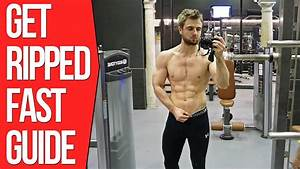 How To Get Ripped Fast   Step By Step Guide
