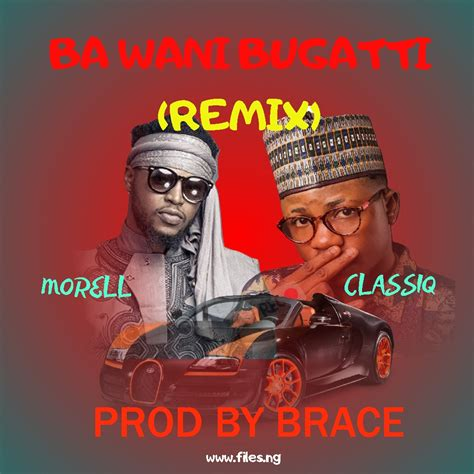 Download bugatti mp3 in the best high quality (hd) 30 results, the new songs and videos that are in fashion this 2019, download music from bugatti in different mp3 and video audio formats available; Download Morell - 'Ba Wani Bugatti' (Remix) Ft. ClassiQ MP3 | Files NG