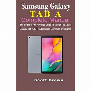 Samsung Galaxy Tab A Complete Manual  The Beginner And