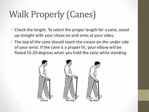 HOW TO PROPERLY UTILIZE A WALKER OR CANE